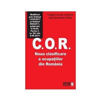 C.O.R. Noua clasificare a ocupatiilor din Romania - Culegere de acte normative