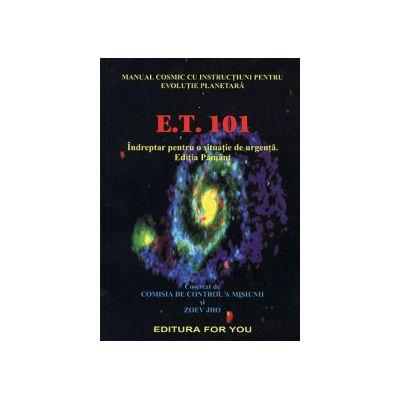E. T. 101  Manualul cosmic cu instrucţiuni pentru evoluţie planetară
