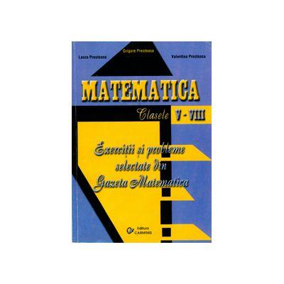 Matematica. Exercitii si probleme selectate din Gazeta Matematica