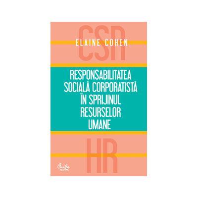 Responsabilitatea socială corporatistă în sprijinul resurselor umane