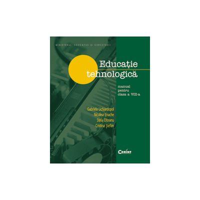 EDUCATIE TEHNOLOGICA   Lichiardopol - clasa a VIII-a