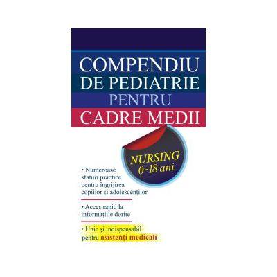 Compendiu de Pediatrie pentru Cadre Medii  Nursing 0-18 ani