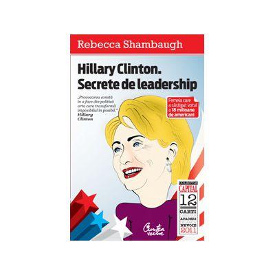 Hillary Clinton. Secrete de leadership