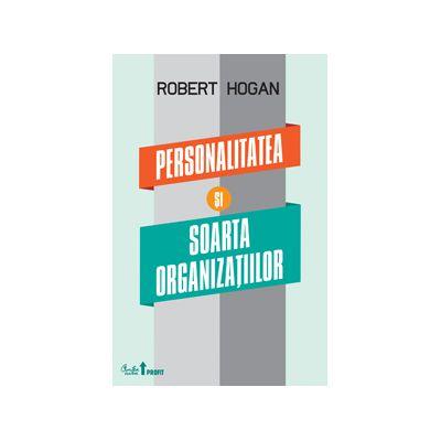 Personalitatea şi soarta organizaţiilor