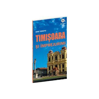 Ghid turistic Timişoara şi împrejurimi