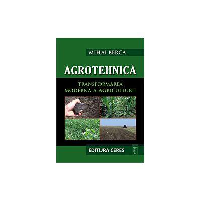 AGROTEHNICA - Transformarea moderna a Agriculturii