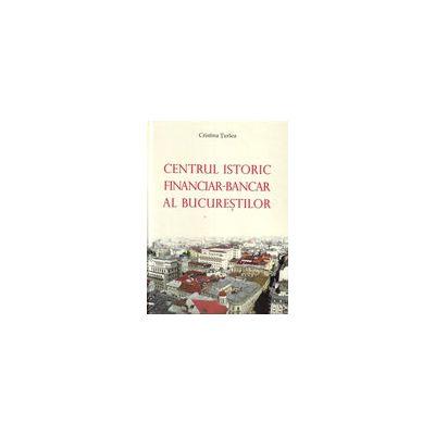 Centrul istoric financiar-bancar al Bucureştilor