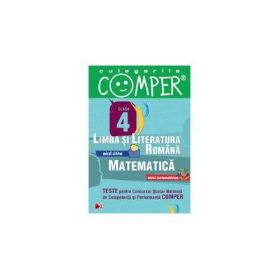 CULEGERILE COMPER. LIMBA SI LITERATURA ROMANA, MATEMATICA. CLASA A IV-A