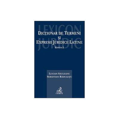 Dictionar de termeni si expresii juridice latine. Editia 2