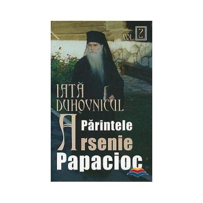 Iata duhovnicul: parintele Arsenie Papacioc. Vol. 2