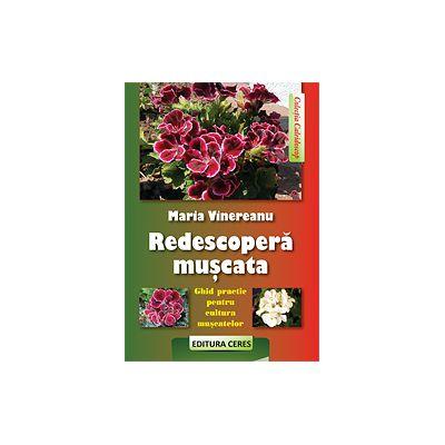 REDESCOPERA MUSCATA - Ghid practic pentru cultura muscatelor