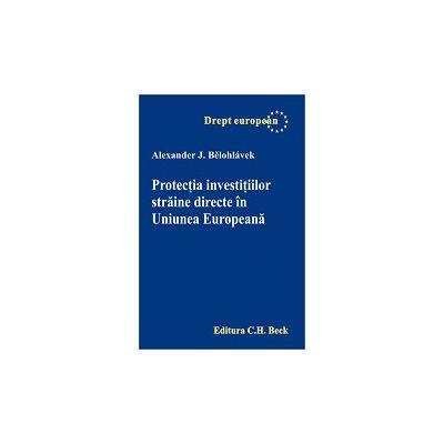 Protectia investitiilor straine directe in Uniunea Europeana