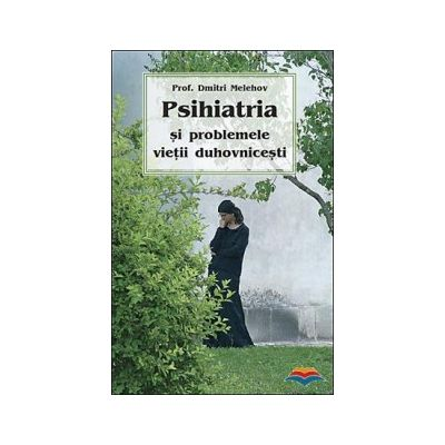 Psihiatria si problemele vietii duhovnicesti