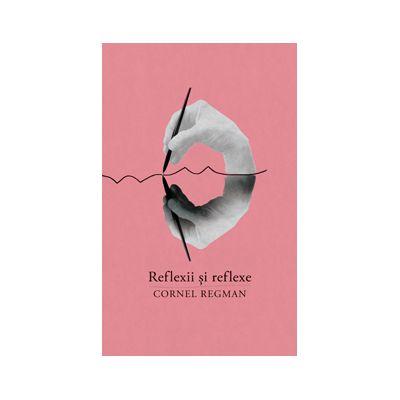 Reflexii şi reflexe. Aforisme vesele şi triste