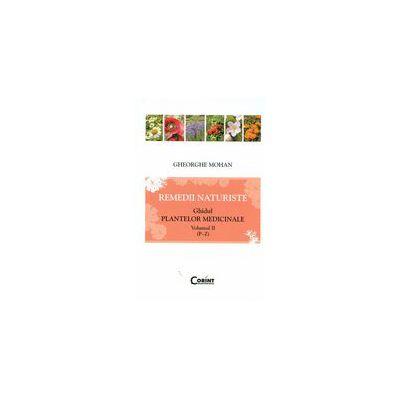 Remedii naturiste - Ghidul plantelor medicinale, vol. II