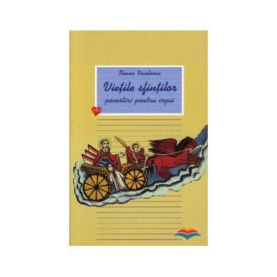 Vietile sfintilor - povestiri pentru copii. Vol. 2