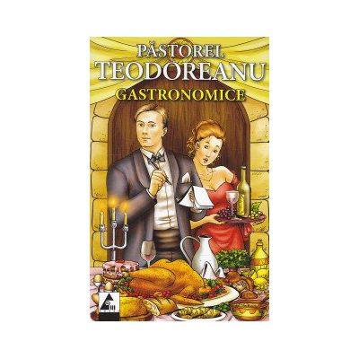Gastronomice de Pastorel Teodoreanu