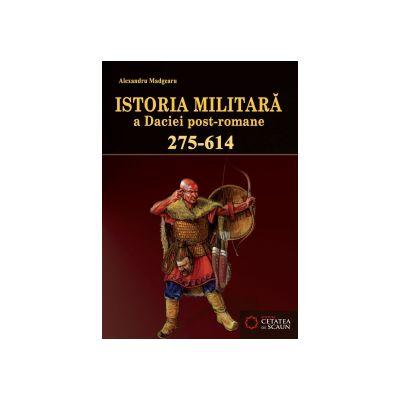 Istoria militară a Daciei post-romane (275-614)