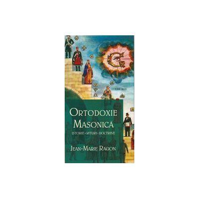 Ortodoxie Masonica - Istorie - Rituri- Doctrine