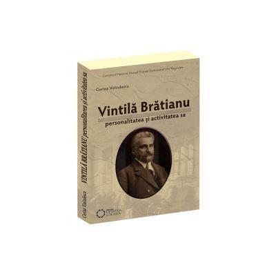 Vintilă Brătianu. Personalitatea şi activitatea sa