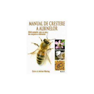 Manual de crestere a albinelor. Ghid complet, pas cu pas, de crestere a albinelor