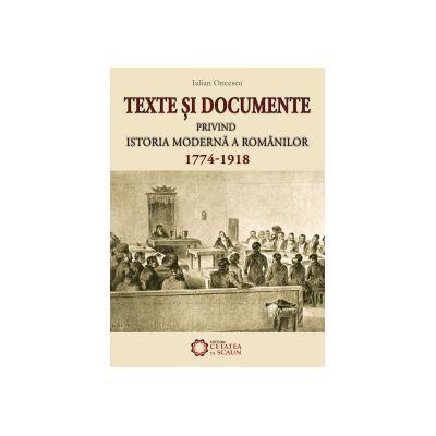 TEXTE ŞI DOCUMENTE PRIVIND ISTORIA MODERNĂ A ROMÂNILOR