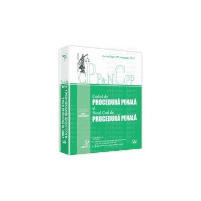 Codul de procedura penala si Noul Cod de procedura penala Actualizat la 25 Ianuarie 2012