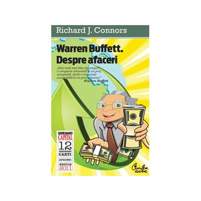 Warren Buffett. Despre afaceri. Principii ale Înţeleptului din Omaha