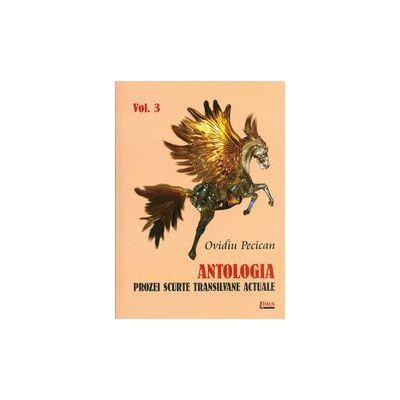 Antologia prozei scurte transilvane actuale, vol. 3