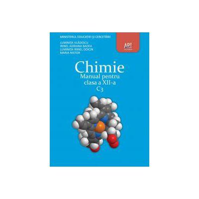Chimie C3. Manual pentru clasa XII-a
