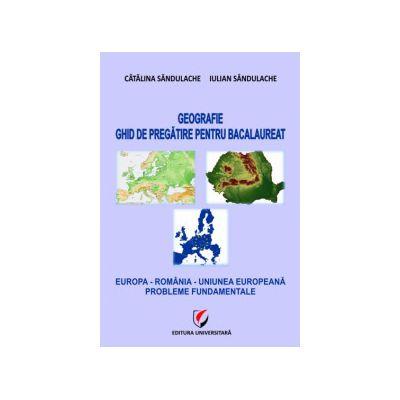 Geografie 2012  Ghid de pregătire pentru bacalaureat - Europa - România - Uniunea Europeană. Probleme fundamentale