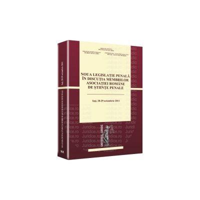 Noua legislatie penala in discutia membrilor Asociatiei Romane de Stiinte Penale