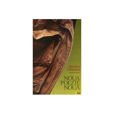 Noua poezie nouă. O antologie de poezie română postmodernă