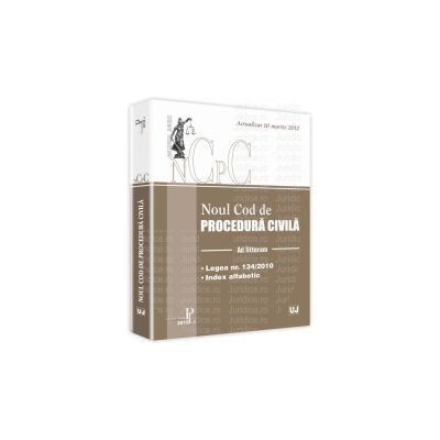 Noul Cod de procedura civila. Ad litteram Actualizat la 10 martie 2012