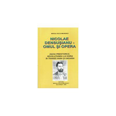 Nicolae Densusianu - Omul si Opera