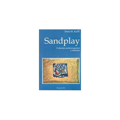 Sandplay. O abordare psihoterapeutica a sufletului
