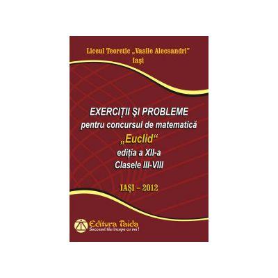 Exercitii si probleme pentru concursul de matematica 'Euclid', editia a XII-a, Clasele III-VIII