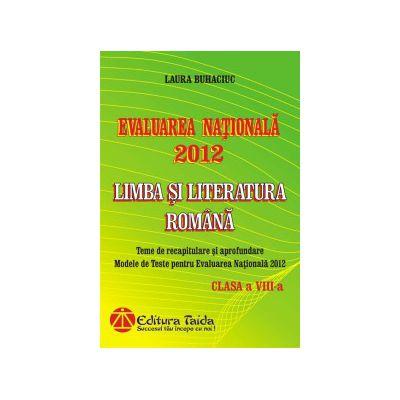 Evaluarea Naţionala 2012 - Limba si Literatura Romana pentru clasa a VIII-a