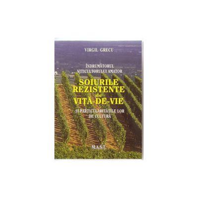 Indrumatorul viticultorului amator Soiurile rezistente de vita-de-vie si particularitatile lor de cultura