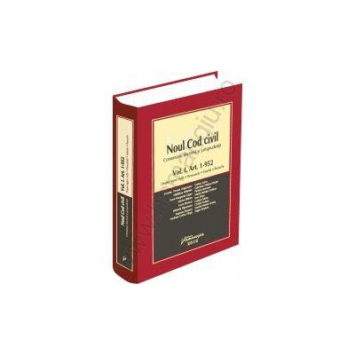 Noul Cod civil - comentarii, doctrina, jurisprudenta - Vol. I Despre legea civila. Persoanele. Familia. Bunurile