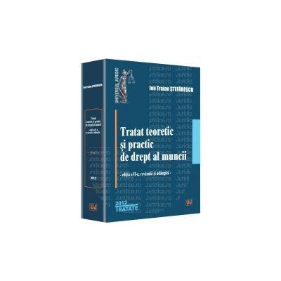 Tratat teoretic si practic de drept al muncii. Editia a II-a, revazuta si adaugita