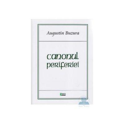 Augustin Buzura- Canonul periferiei