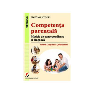 Competenţa parentală. Modele de conceptualizare şi diagnoză