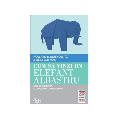 Cum să vinzi un elefant albastru. Află ce-şi doresc cu adevărat consumatorii
