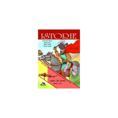 Istorie caiet de lucru clasa a IV-a