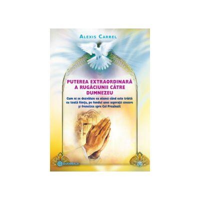 Puterea extraordinară a rugăciunii către Dumnezeu
