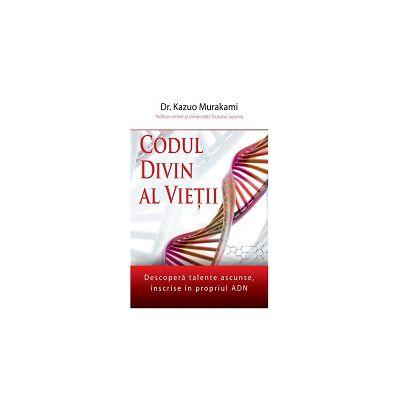 Codul divin al vietii: descopera talente ascunse, inscrise in propriul ADN