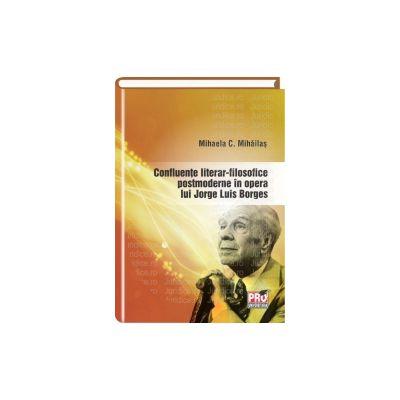 Confluente literar-filosofice postmoderne in opera lui Jorge Luis Borges