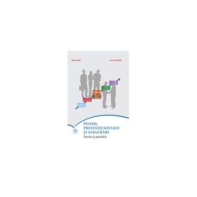 Pensii, prestații sociale și asigurări - teorie și practică