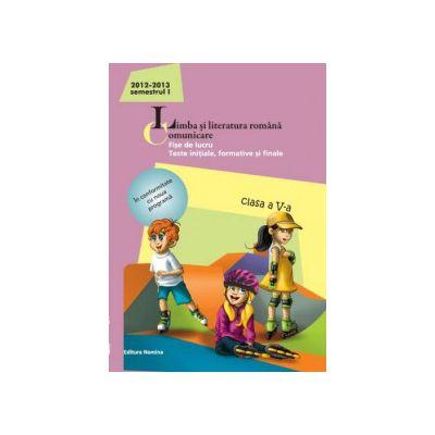 Limba şi literatura română 2013. Comunicare clasa a V-a  Semestrul I